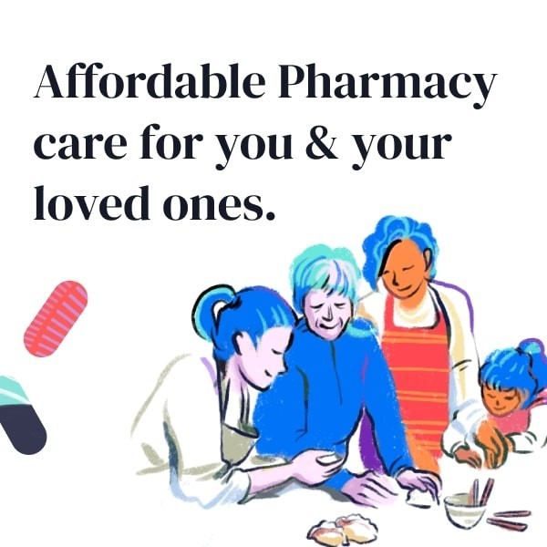 Affordable Pharmacy care for you and your loved ones.