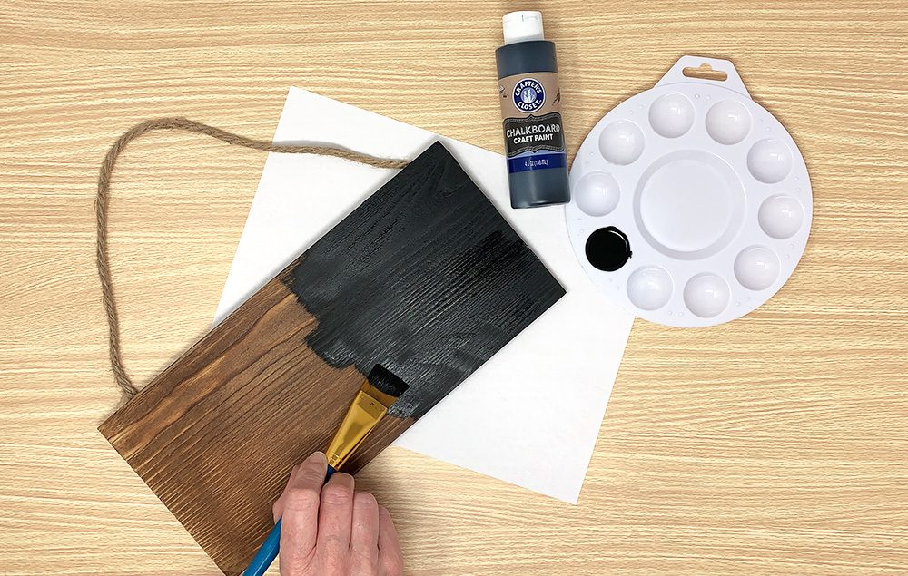Paint the Wood Plaque with Chalkboard Paint.